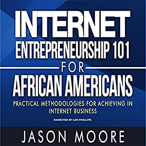 Internet Entrepreneurship 101 for African Americans Audiobook