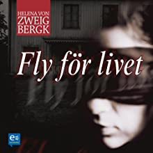 Fly för livet [Fly for Life] Audiobook by Helena von Zweigbergk Narrated by Anna Godenius