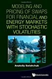 img - for Modeling and Pricing Of Swaps For Financial and Energy Markets with Stochastic Volatilities book / textbook / text book