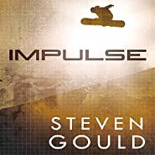 Impulse Audiobook by Steven Gould Narrated by Emily Rankin
