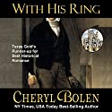With His Ring: The Brides of Bath, Book 2 (       UNABRIDGED) by Cheryl Bolen Narrated by Rosalind Ashford