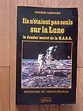 img - for Ils N' taient Pas Seuls Sur La Lune: le dossier secret de la N.A.S.A. (Initiation et connaissance) book / textbook / text book