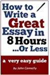 How to Write a Great Essay in 8 Hours...