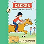 Keeker and the Horse Show Show-Off: The Sneaky Pony Series, Book 2 | Hadley Higginson