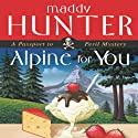 Alpine for You: A Passport to Peril Mystery (       UNABRIDGED) by Maddy Hunter Narrated by Kathleen McInerney