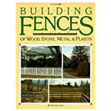 Building Fences of Wood, Stone, Metal, and Plants