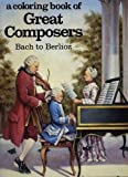 Coloring Book of Great Composers: Bach to Berlioz (088388058X) by David Brownell