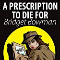 Prescription to Die For: Deanna Devlin, Desert Detective Cozy Mystery, Book 1 Audiobook by Bridget Bowman Narrated by Rebecca Hansen