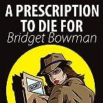 Prescription to Die For: Deanna Devlin, Desert Detective Cozy Mystery, Book 1 | Bridget Bowman
