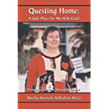 Questing Home: A Safe Place for My Holy Grail: Personal Growth Through Travelby Marilyn Barnicke...