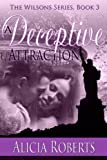 A Deceptive Attraction: The Wilsons, Book 3