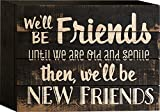 Old and Senile Friends 4 x 12 Wood Art Sign Block Plaque