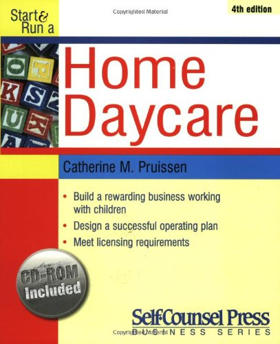 Start & Run a Home Daycare (Self-Counsel Press Business Series)