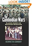 The Cambodian Wars: Clashing Armies and CIA Covert Operations (Modern War Studies)