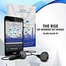 The Rise of Internet of Things: The Age of the Software Defined Vehicle, Book 1 Audiobook by Mahbubul Alam, Neeli Prasad Narrated by Tom Kruse