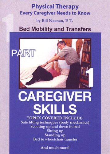 Caregiver Skills: Bed Mobility & Transfers
