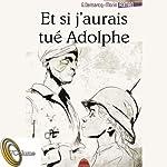 Et si j'aurais tué Adolphe | Gérard Demarcq-Morin