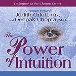 The Power of Intuition | Judith Orloff,Deepak Chopra