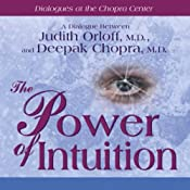 The Power of Intuition | [Judith Orloff, Deepak Chopra]