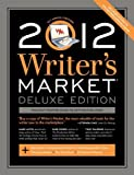 img - for 2012 Writer's Market Deluxe Edition [Writer's Digest Books,2011] [Paperback] 12TH EDITION book / textbook / text book