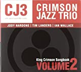 echange, troc The Crimson Jazz Trio - King Crimson Songbook - Volume Two