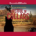 A Fistful of Collars: A Chet and Bernie Mystery, Book 5 (       UNABRIDGED) by Spencer Quinn Narrated by Jim Frangione