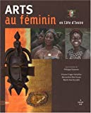 echange, troc Biot Kouao B, Aka Kouadio M - Arts au féminin en Côte d'Ivoire