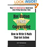 Hot Button E-Mail Copywriting: How to Write E-mails That Get Action Scott Frothingham
