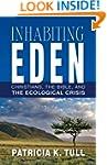 Inhabiting Eden: Christians, the Bibl...