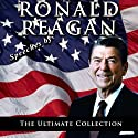 Speeches by Ronald Reagan: The Ultimate Collection  by Ronald Reagan Narrated by Ronald Reagan