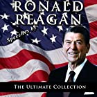 Speeches by Ronald Reagan: The Ultimate Collection Rede von Ronald Reagan Gesprochen von: Ronald Reagan