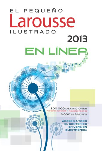 El Pequeno Larousse Ilustrado 2013 (Spanish Edition)