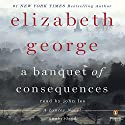 A Banquet of Consequences: A Lynley Novel, Book 19 Audiobook by Elizabeth George Narrated by John Lee