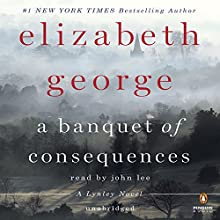 A Banquet of Consequences: A Lynley Novel, Book 19 | Livre audio Auteur(s) : Elizabeth George Narrateur(s) : John Lee