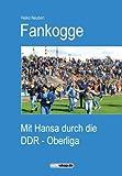 Fankogge: Mit Hansa durch die DDR-Oberliga