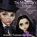 The Magician's Tower: Oona Crate Mystery, Book 2 (       UNABRIDGED) by Shawn Thomas Odyssey Narrated by Shawn Thomas Odyssey