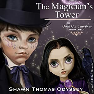 The Magician's Tower: Oona Crate Mystery, Book 2 | [Shawn Thomas Odyssey]