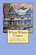 When Winter Comes (The Art of Being Charlee)