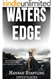 Waters Edge: Gripping Detective Novel Series (Hannah Starvling Investigates Book 1)