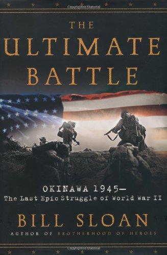 The Ultimate Battle: Okinawa 1945--The Last Epic Struggle Of World War Ii front-829120