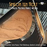 : Simeon Ten Holt: Complete Multiple Piano Works [Box Set]