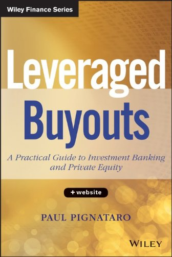 Leveraged Buyouts, + Website: A Practical Guide to Investment Banking and Private Equity PDF