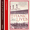 Titanic Lives: Migrants and Millionaires, Conmen and Crew Audiobook by Richard Davenport-Hines Narrated by John Sackville