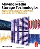 img - for Moving Media Storage Technologies: Applications & Workflows for Video and Media Server Platforms book / textbook / text book