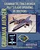 img - for Grumman TBF / TBM-3 Avenger Pilot's Flight Operating Instructions book / textbook / text book