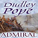 Admiral: Ned Yorke, Book 2 (       UNABRIDGED) by Dudley Pope Narrated by Ric Jerrom