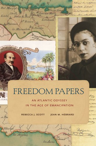Freedom Papers: An Atlantic Odyssey in the Age of Emancipation