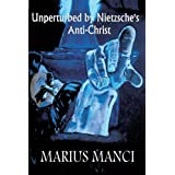 Unperturbed by Nietzsche's Anti-Christ