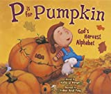 img - for P Is for Pumpkin: God's Harvest Alphabet book / textbook / text book