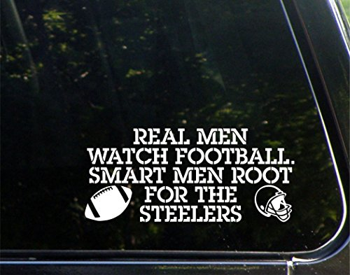 Real Men Watch Football Smart Men Root For The Steelers - 8-1/4